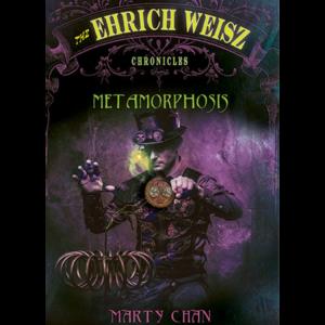 The Ehrich Weisz Chronicles – Metamorphosis