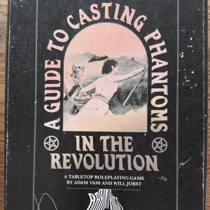 A Guide to Casting Phantoms in the Revolution